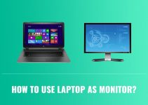 How to Use Your Laptop as a Monitor?